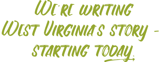 We're-writing-WV's-story-starting-today